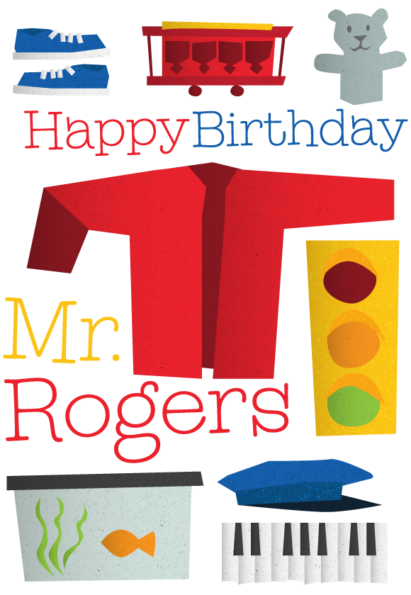Happy Birthday Mr. Rogers!
