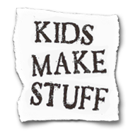 Faves: Kids Make Stuff