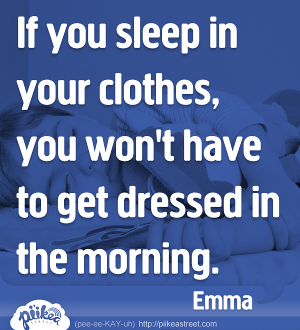Things Kids Say: Just Sleep In Your Clothes