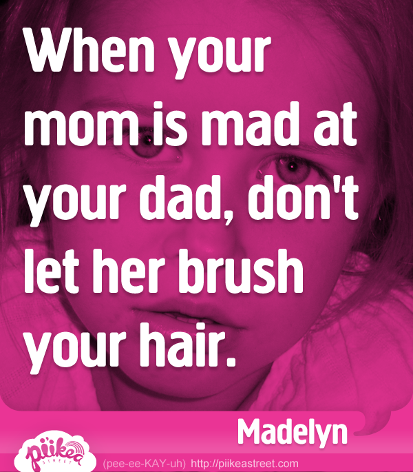 Things Kids Say: Don't let her…